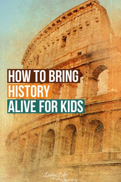 How to bring history alive for kids - have fun teaching history by adding more hands-on activities for kids like crafts, songs and field trips.
