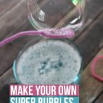 how to make super bubbles