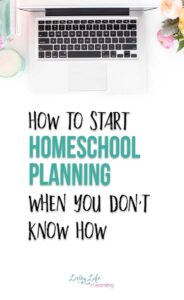 How to Start Homeschool Planning When You Don't Know How