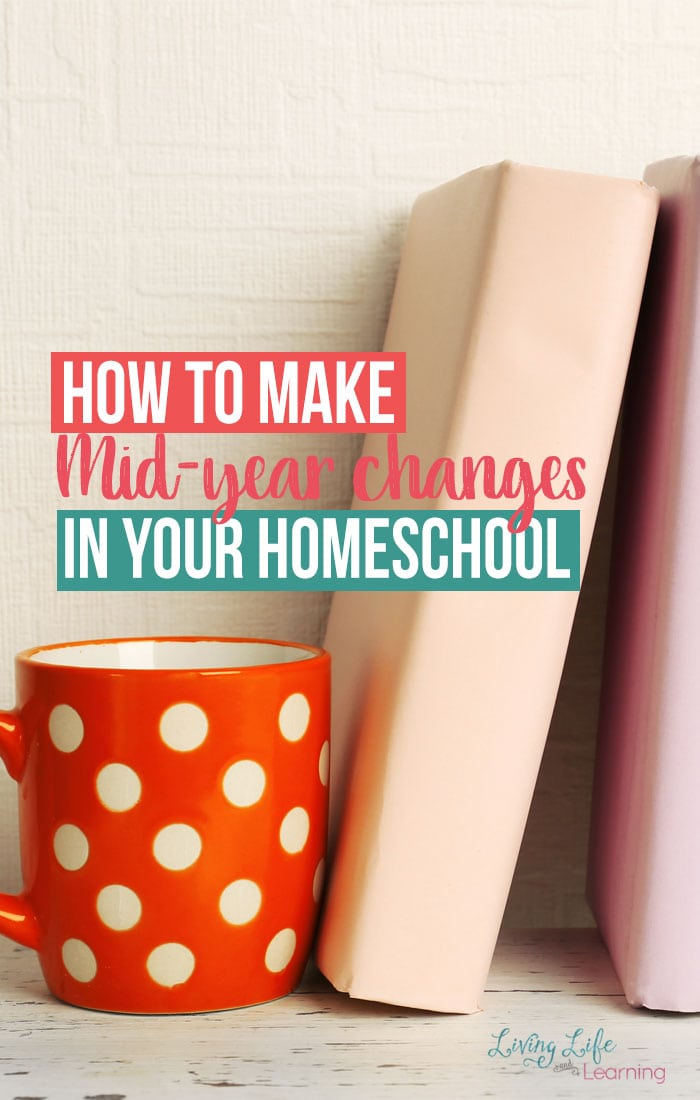 How to Make Mid-Year Changes in Your Homeschool