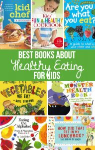 The Best Books About Healthy Eating For Kids. These books can help motivate you and your kids to live healthy lives.