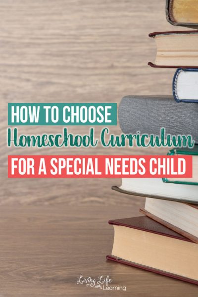 How to Choose  Homeschool Curriculum for a Special Needs Child