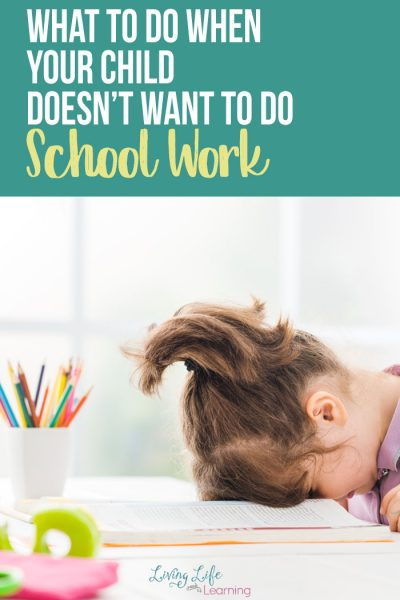 What to Do When Your Child Doesn't Want to Do School Work
