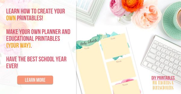 DIY Printables for Teachers and Homeschoolers course- How to create your own printables