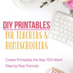 Want to learn how to create your own printables? Not sure where to start? What program should you use? Where do you find cute graphics? The DIY Printables for Teachers and Homeschoolers Course is Now Available! It will walk you through each step and includes basic design lessons to get you started so you can make your own printables.