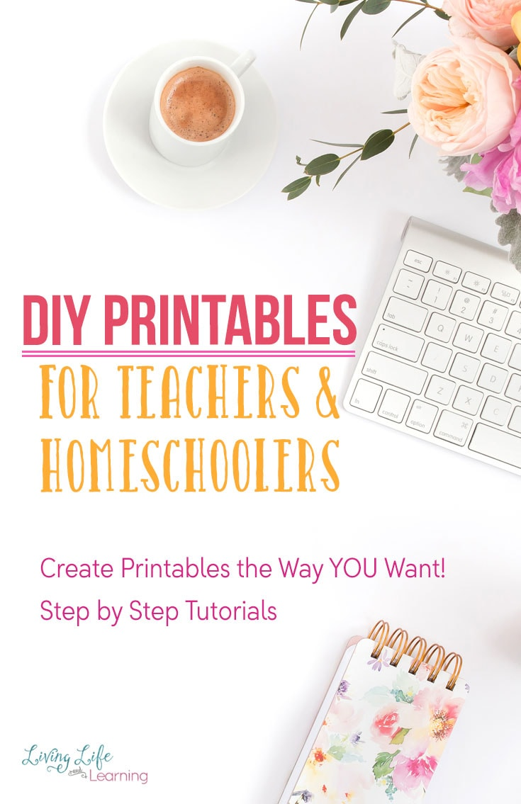 The DIY Printables for Teachers and Homeschoolers Course is Now Available!