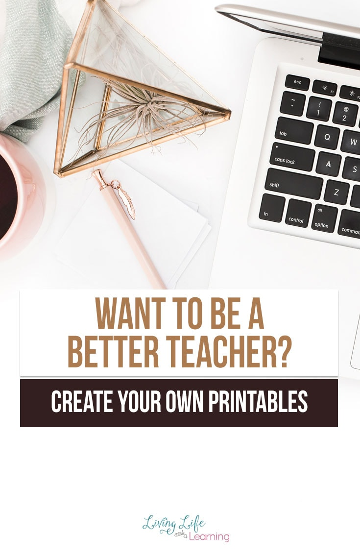 Why Creating Your Own Printables Will Make You a Better Teacher