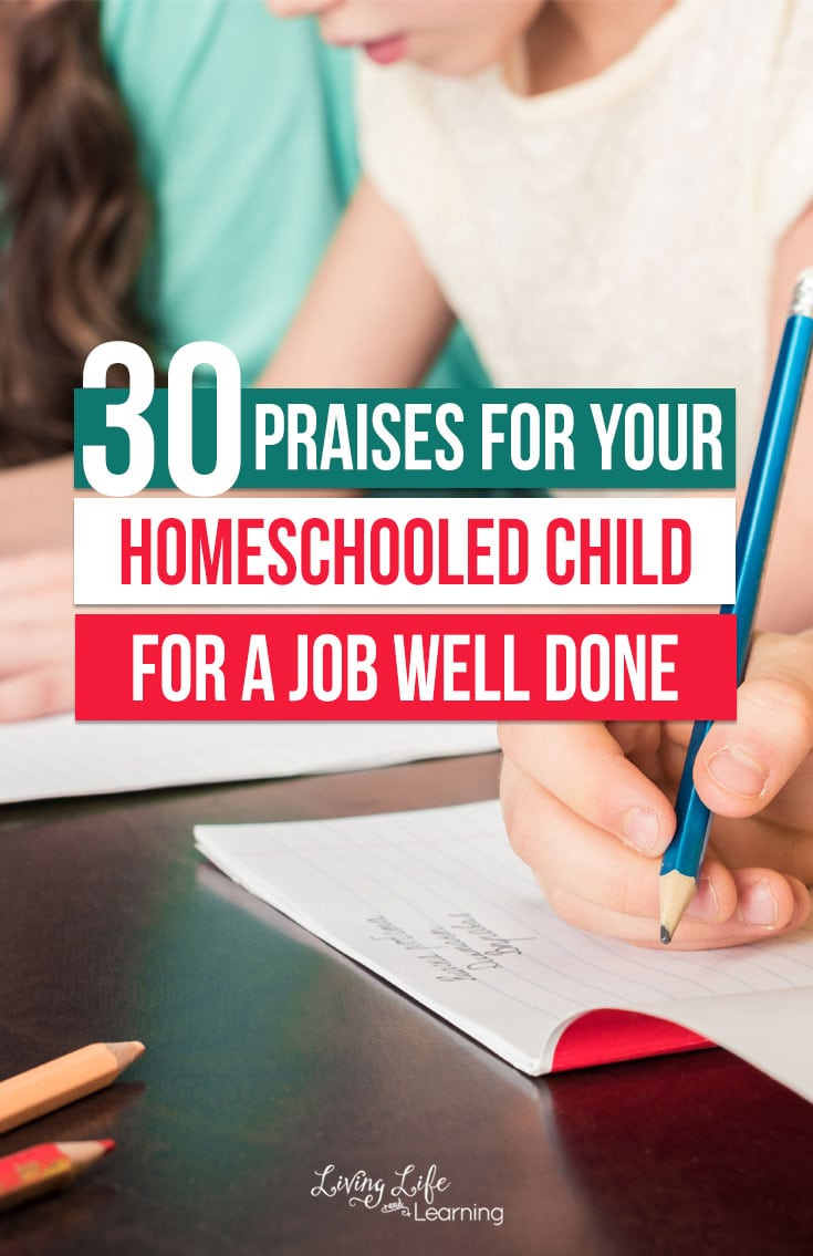 30 Praises for Your Homeschooled Child for a Job Well Done