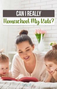 """If you've questioned yourself by asking, """"Can I really Homeschool my Kids?"""" then this is the post for you! You can do it, and this is how!"""