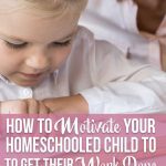 You don't want to nag all day but want to know how to motivate your homeschooled child to get their work done without sounding like a mean mom.
