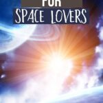 Best Gifts for a Space Lover