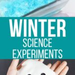 Fun Winter Science Experiments