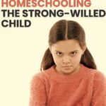 Tricks for Homeschooling the Strong-willed Child